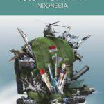 Membangun Kemandirian Industri Pertahanan Indonesia