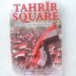 TAHRIR SQUARE: Jantung Revolusi Mesir